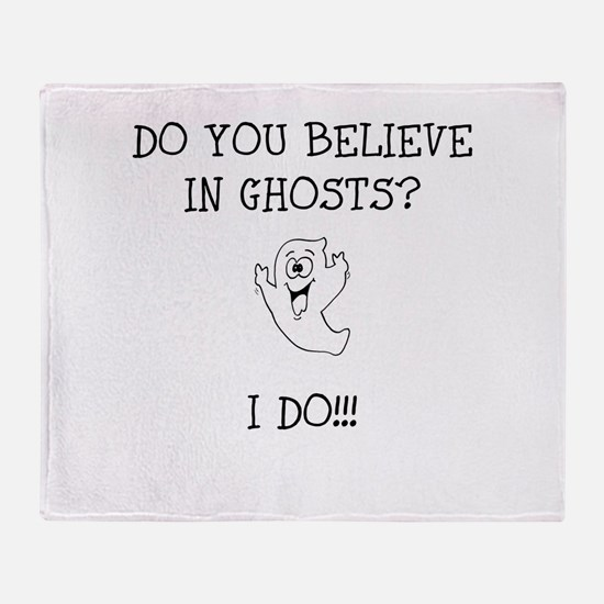 Do You Believe in Ghosts? I Throw Blanket