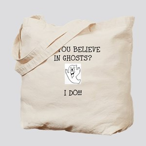 Do You Believe in Ghosts? I Tote Bag