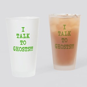 I Talk To Ghosts!!! Drinking Glass