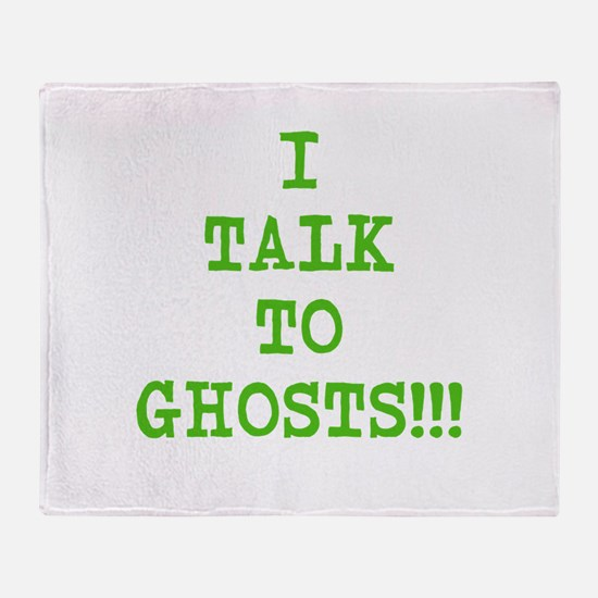 I Talk To Ghosts!!! Throw Blanket