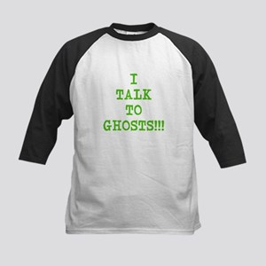 I Talk To Ghosts!!! Kids Baseball Jersey