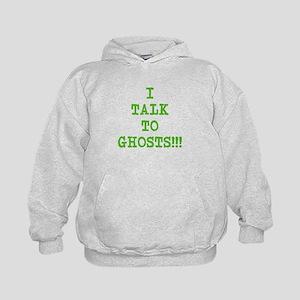 I Talk To Ghosts!!! Kids Hoodie