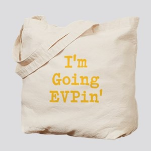 I'm Going EVPin' Tote Bag