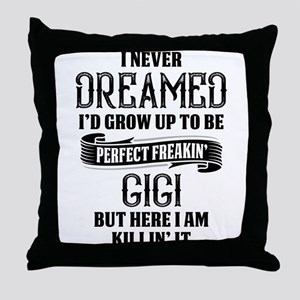 Perfect Freakin Gigi Throw Pillow