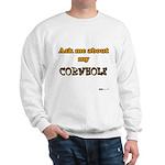 Ask me about my Cornhole Sweatshirt