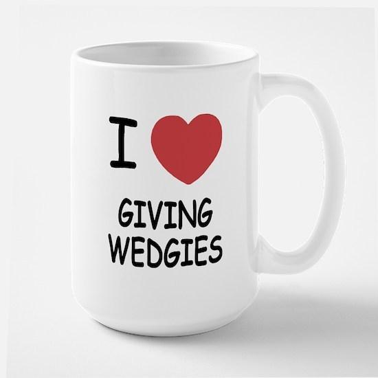 I heart giving wedgies Large Mug