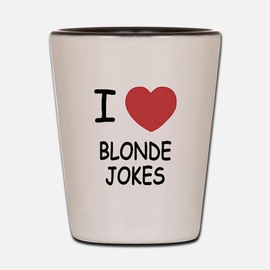 I heart blonde jokes Shot Glass
