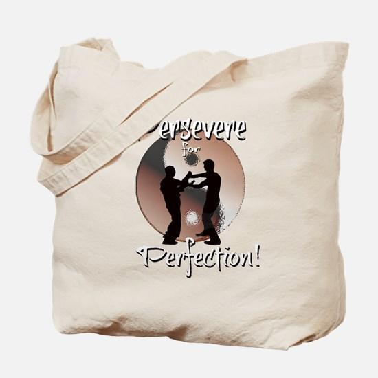 Persevere for Perfection! Tote Bag