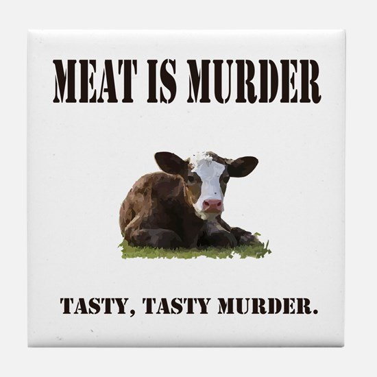 Meat is murder. Tile Coaster