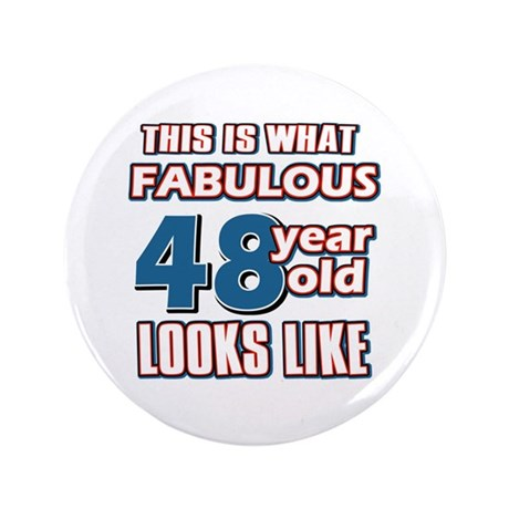 "Cool 48 year old birthday designs 3.5"" Button (100"