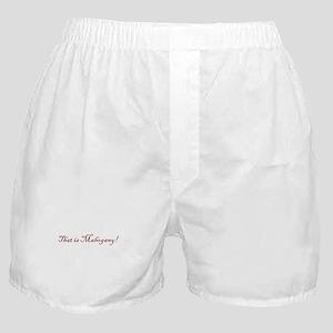 That is Mahogany Boxer Shorts