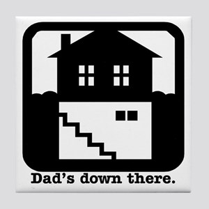 Dad's down there. Tile Coaster