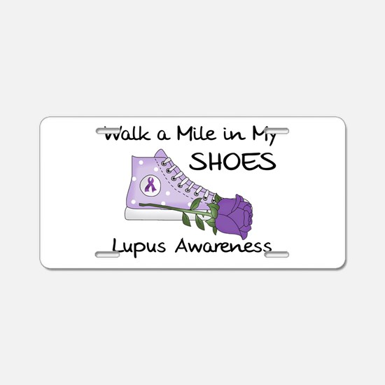 Walk a Mile in My Shoes Lupus Aluminum License Pla