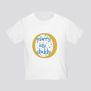c37c763a0 Mommy Will You Marry Daddy Toddler T-Shirts - CafePress