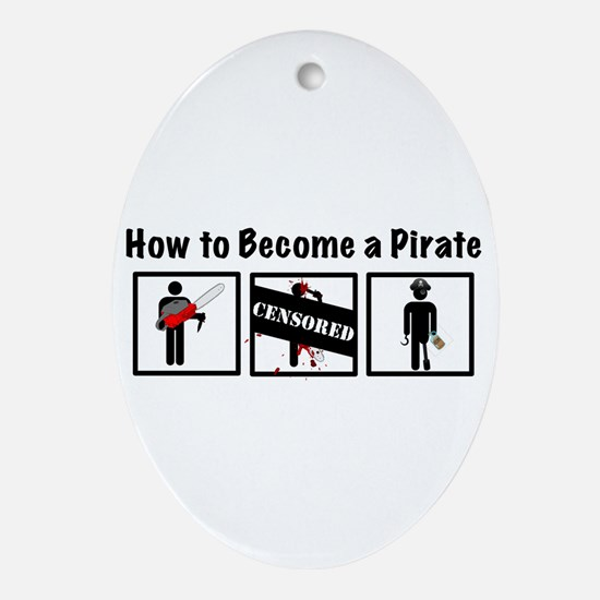 How to Become a Pirate Ornament (Oval)