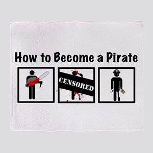 How to Become a Pirate Throw Blanket