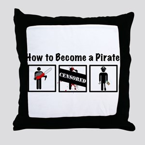 How to Become a Pirate Throw Pillow