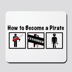 How to Become a Pirate Mousepad