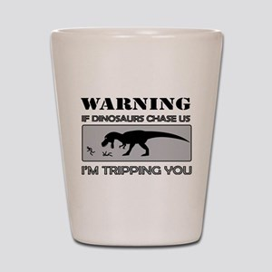 If Dinosaurs Chase Us Shot Glass