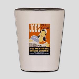 Jobs For Girls WPA Poster Shot Glass