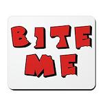 Bite Me! design Mousepad