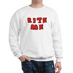 Bite Me! design Sweatshirt