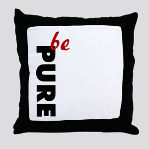 Be Pure Throw Pillow