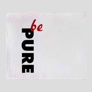 Be Pure Throw Blanket