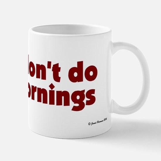 Don't Do Mornings Mug