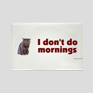 Don't Do Mornings Rectangle Magnet