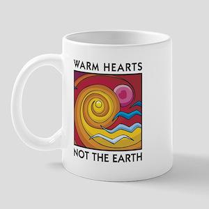 Warm Hearts, Not the Earth Mug