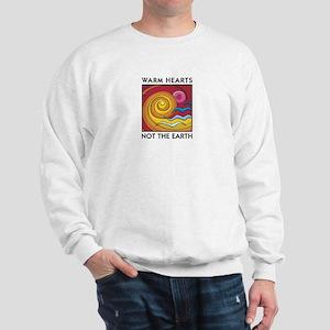 Warm Hearts, Not the Earth Sweatshirt
