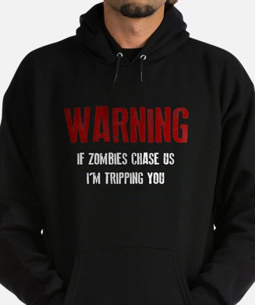 If Zombies chase, I'm tripping you Hoodie (dark)
