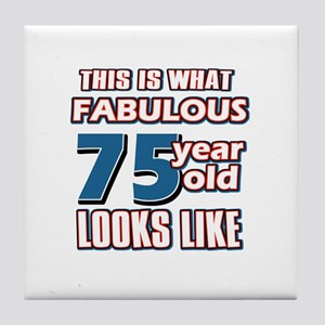 Cool 75 year old birthday designs Tile Coaster