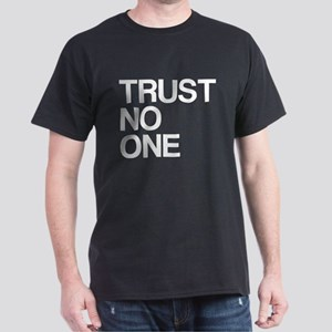 Trust No One Dark T-Shirt