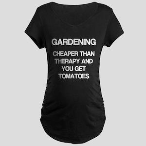 Gardening, You Get Tomatoes Maternity Dark T-Shirt