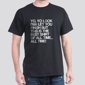 Funny, Best Shirt Of All Time Dark T-Shirt
