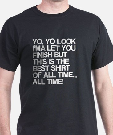 Funny, Best Shirt Of All Time T-Shirt