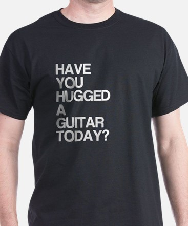 Hugged A Guitar Today? T-Shirt