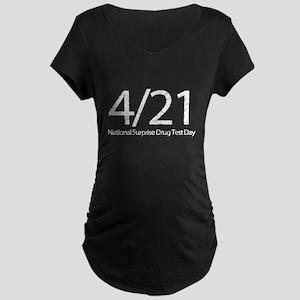 4/21 National Drug Test Day Maternity Dark T-Shirt