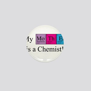 My Mother is a Chemist Mini Button