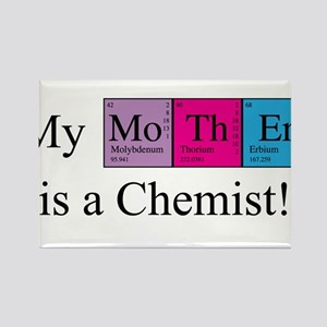 My Mother is a Chemist Rectangle Magnet