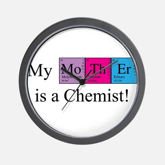 My Mother is a Chemist Wall Clock