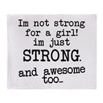 Just strong...and awesome Throw Blanket