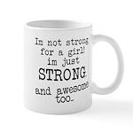 Just strong...and awesome Mug