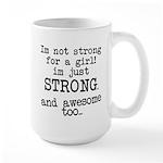 Just strong...and awesome Large Mug