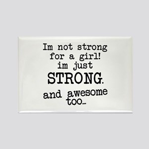 Just strong...and awesome Rectangle Magnet