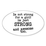 Just strong...and awesome Sticker (Oval)