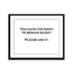 Right to Remain Silent Framed Panel Print