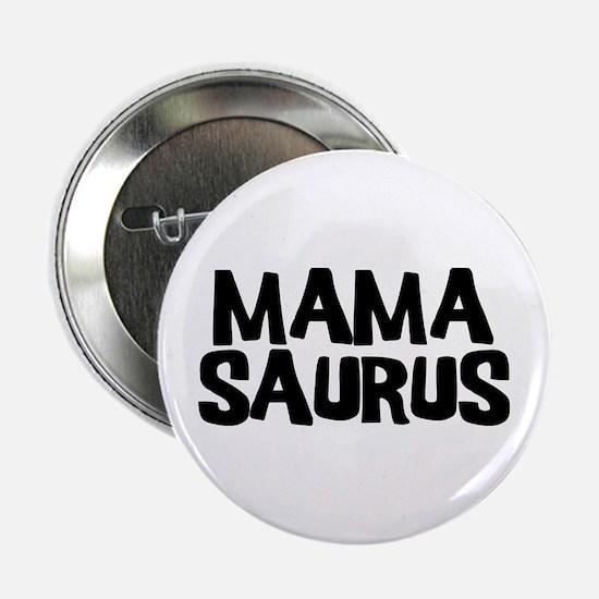 """Mamasaurus 2.25"""" Button"""